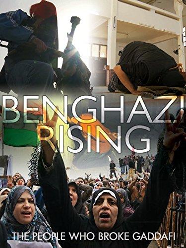 Benghazi Rising (13 Hours The Secret Soldiers Of Benghazi 2016)
