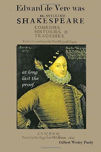 Edward De Vere was Shake-speare: at long last, the proof