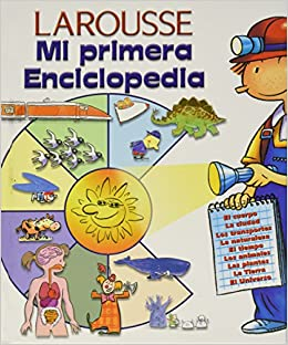 Mi primera Enciclopedia/ My First Encyclopedia (Spanish Edition): Larousse: 9789702210696: Amazon.com: Books