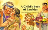 A Child's Book of Parables, Mary Kathleen Glavich, 0829408010
