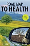 Road Map to Health: 7-Steps to Alter Your Destination