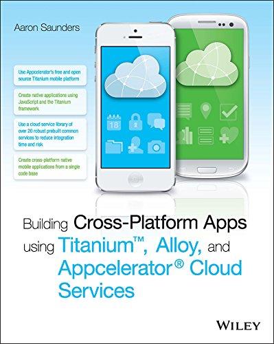 Building Cross-Platform Apps using Titanium, Alloy, and Appcelerator Cloud Services 1st Edition, Kindle Edition