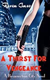A Thirst For Vengeance (Resurrection City Series Book 1)