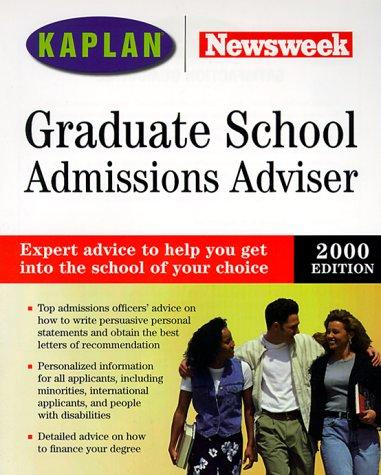 KAPLAN/NEWSWEEK GRADUATE SCHOOL ADMISSIONS ADVISER 2000