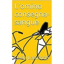 L'omino consegna-sangue (I racconti del paese) (Italian Edition)
