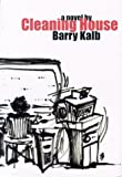 Cleaning House, Barry Kalb, 9628783327