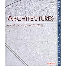 ARCHITECTURES EN BÉTON DE CIMENT BLANC