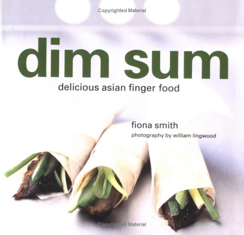 Dim Sum: Delicious Finger Food for Parties