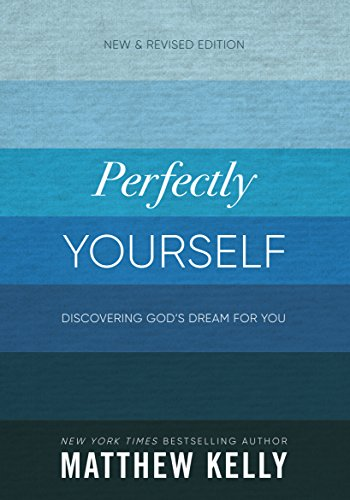 Perfectly Yourself: New and Revised Edition: Discovering God's Dream For You cover