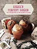 Aimee's Perfect Bakes: Over 50 beautiful bakes and cakes for friends and family