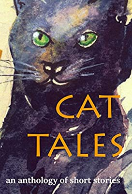 Cat Tales: An anthology of short stories (The Book A Break Short Story Anthology 1)
