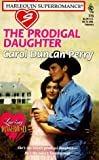 The Prodigal Daughter, Carol Duncan Perry, 0373707754