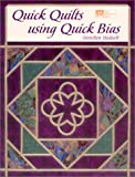 Quick Quilts Using Quick Bias, Gretchen K. Hudock, 1564774295