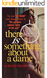There Is Something about a Dame (Ed Noon Mystery Book 12)