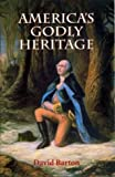 America's Godly Heritage, Barton, Charles D., 0925279293