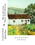 All on the Irish Shore: Irish Sketches, E. Somerville and Martin Ross, 1484068688