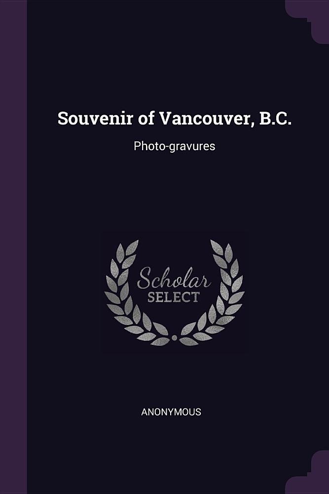 Download Souvenir of Vancouver, B.C.: Photo-gravures pdf
