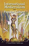 International Medievalism and Popular Culture, Louise D'Arcens and Andrew Lynch, 1604978643