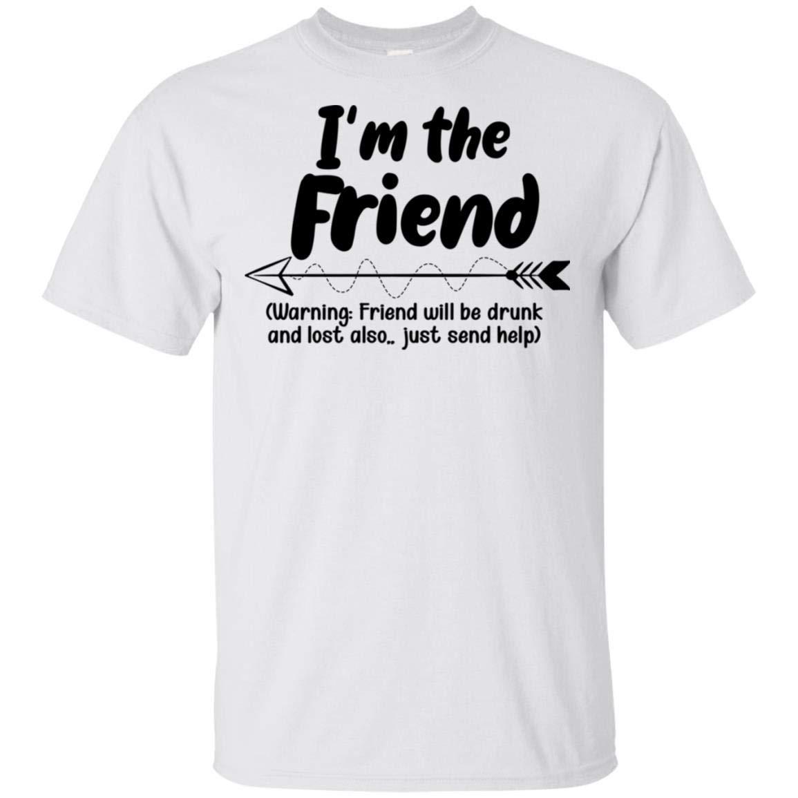 Truekool I M The Friend Warning Friend Will Be Drunk If Lost Or Drunk Please Return Funny