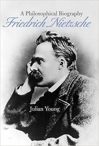 A Philosophical Biography Friedrich Nietzsche