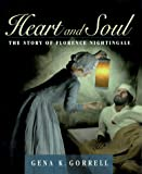 Heart and Soul: The Story of Florence Nightingale
