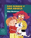 img - for DOS Perros y una Abuela / Two Dogs and a Grandmother (Osito/Little Bear) (Spanish Edition) book / textbook / text book