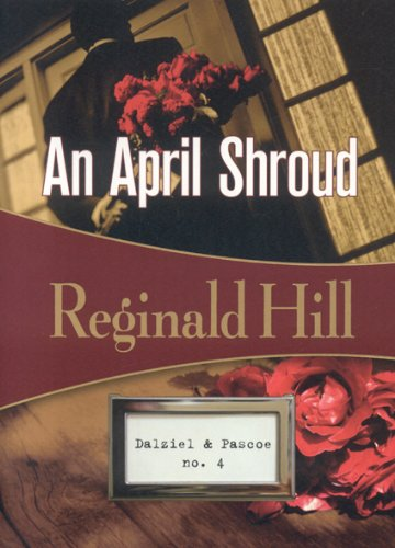 An April Shroud: Dalziel & Pascoe #4