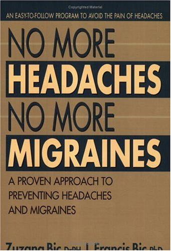 No More Headaches No More Migraines Paperback – June 1, 1999 Zuzana Bic Avery 0895299240 Healing