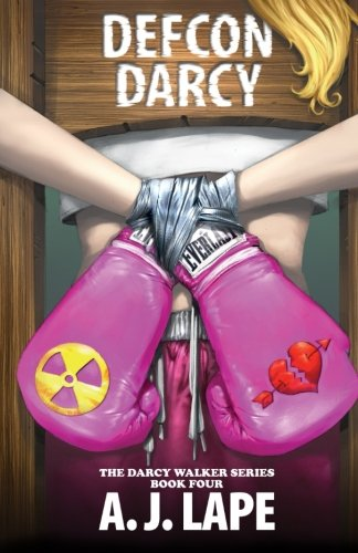 DEFCON Darcy: Book 4 or the Darcy Walker Series (Volume 4)