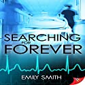 Searching for Forever Hörbuch von Emily Smith Gesprochen von: Theresa Stephens