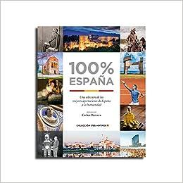 100% España : una selección de las mejores aportaciones de España a la humanidad: Amazon.es: de Cabo Moreno, Julián, Moya Moya, José María: Libros