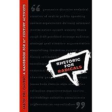 Rhetoric for Radicals: A Handbook for Twenty-First Century Activists