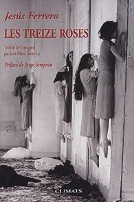 Les treize roses par Jesús Ferrero