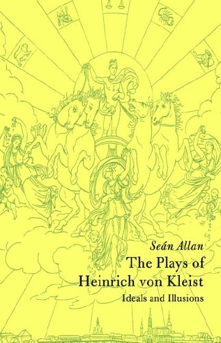 The Plays of Heinrich von Kleist: Ideals and Illusions (Cambridge Studies in German) PDF