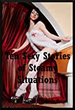 img - for Ten Sexy Stories of Steamy Situations: Ten Explicit Erotica Stories book / textbook / text book