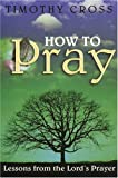 How to Pray, Timothy Cross, 1840301384