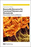 img - for Renewable Resources for Functional Polymers and Biomaterials: Polysaccharides, Proteins and Polyesters (Polymer Chemistry Series) book / textbook / text book