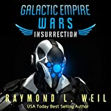 Galactic Empire Wars: Insurrection: The Galactic Empire Wars, Book 5