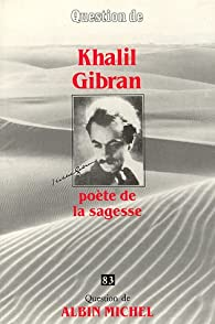 Khalil Gibran par Jean-Pierre Dahdah