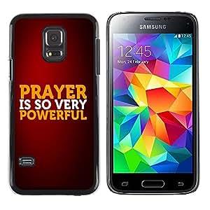 Be Good Phone Accessory // Dura Cáscara cubierta Protectora Caso Carcasa Funda de Protección para Samsung Galaxy S5 Mini, SM-G800, NOT S5 REGULAR! // BIBLE Prayer Is So Very Powerfu