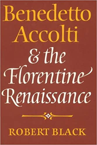 Benedetto Accolti and the Florentine Renaissance