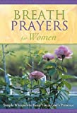 Breath Prayers for Women, Honor Books Publishing Staff, 1562922548
