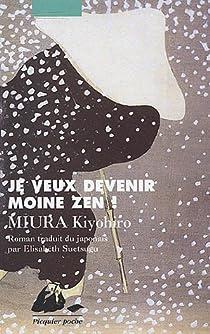 Je veux devenir moine zen ! par Miura