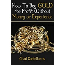 How To Buy Gold For Profit Without Money Or Experience