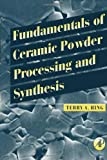img - for Fundamentals of Ceramic Powder Processing and Synthesis book / textbook / text book