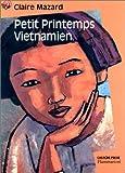 vignette de 'Petit Printemps Vietnamien (Claire Mazard)'