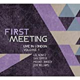 First Meeting: Live In London Vol. 1