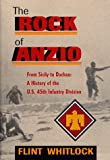 The Rock Of Anzio: From Sicily To Dachau: A History Of The U.s. 45th Infantry Division