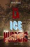 The LA Ice Murders