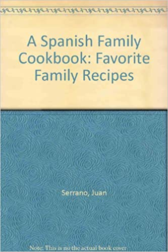 Book A Spanish Family Cookbook: Favorite Family Recipes
